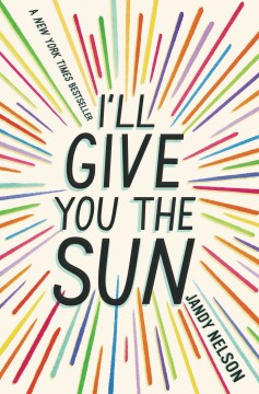 I'll give you the sun - by Jandy Nelson.