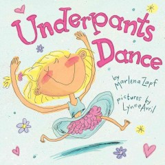 Underpants dance - by Marlena Zapf ; pictures by Lynn Avril.