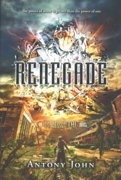 Renegade : an Elemental novel - by Antony John.