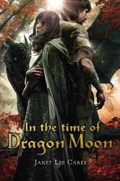 In the time of dragon moon /  Janet Lee Carey. - Janet Lee Carey.