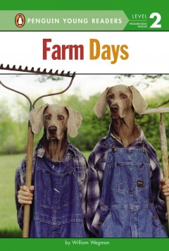 Farm days - by William Wegman.