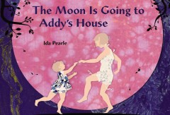 Moon Is Going to Addy's House
