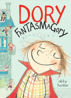 Dory Fantasmagory - Abby Hanlon.