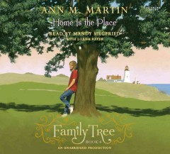 Home is the place ; the fourth generation / Ann M. Martin. - Ann M. Martin.