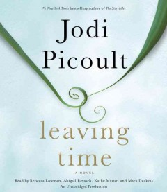 Leaving time : a novel - Jodi Picoult.