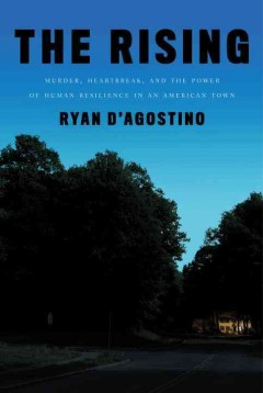 Rising : Murder, Heartbreak, and the Power of Human Resilience in an American Town