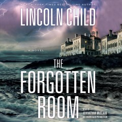 The forgotten room /  Lincoln Child. - Lincoln Child.