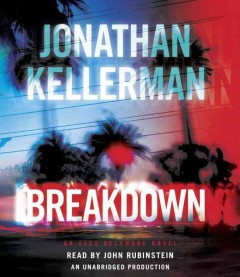 Breakdown : an Alex Delaware novel / Jonathan Kellerman. - Jonathan Kellerman.