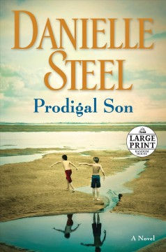 Prodigal son : a novel / Danielle Steel. - Danielle Steel.