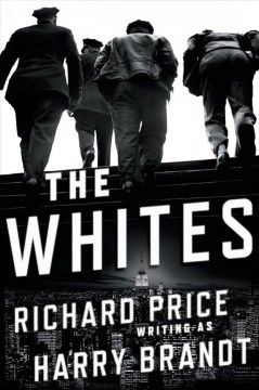 The Whites / Richard Price writing as Harry Brandt - Richard Price writing as Harry Brandt