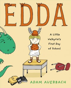 Edda : a little Valkyrie's first day of school - Adam Auerbach.