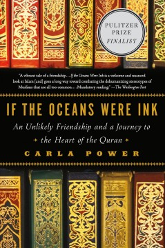 If the Oceans Were Ink : An Unlikely Friendship and a Journey to the Heart of the Quran