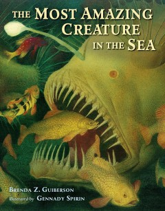 The most amazing creature in the sea /  Brenda Z. Guiberson ; illustrated by Gennady Spirin. - Brenda Z. Guiberson ; illustrated by Gennady Spirin.