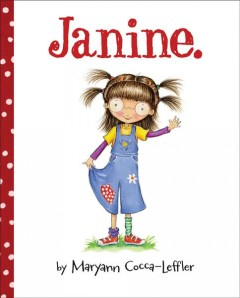 Janine /  written and illustrated by Maryann Cocca-Leffler. - written and illustrated by Maryann Cocca-Leffler.