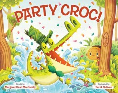 Party croc! : a folktale from Zimbabwe / retold by Margaret Read MacDonald ; illustrated by Derek Sullivan. - retold by Margaret Read MacDonald ; illustrated by Derek Sullivan.