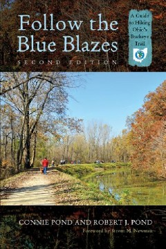 Follow the Blue Blazes : A Guide to Hiking Ohio's Buckeye Trail