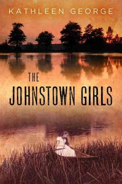 The Johnstown girls - Kathleen George.