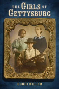 The girls of Gettysburg - Bobbi Miller.