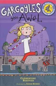 Gargoyles gone AWOL /  by Clementine Beauvais ; illustrated by Sarah Horne. - by Clementine Beauvais ; illustrated by Sarah Horne.