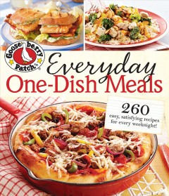 Everyday one-dish meals : 260 esay, satisfying recipes for every weeknight!