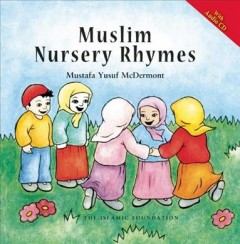 Muslim nursery rhymes /  Mustafa Yusuf McDermont ; illustrated by Terry Norridge-Austen. - Mustafa Yusuf McDermont ; illustrated by Terry Norridge-Austen.