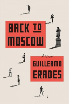 Back to Moscow /  Guillermo Erades.
