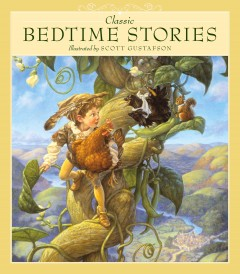 Classic bedtime stories - illustrated by Scott Gustafson.