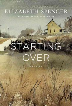 Starting over : stories - Elizabeth Spencer.