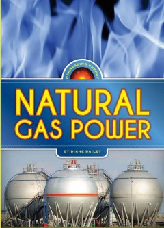Natural gas power /  Diane Bailey. - Diane Bailey.