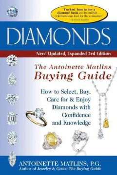Diamonds : the Antoinette Matlins buying guide : how to select, buy, care for & enjoy diamonds with confidence and knowledge - Antoinette Matlins.