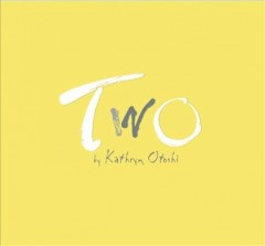 Two - by Kathryn Otoshi.