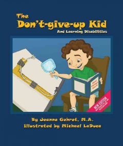 The don't-give-up kid and learning disabilities - by Jeanne Gehret ; illustrated by Michael LaDuca.