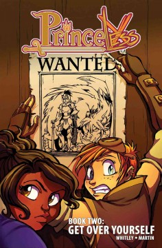 Princeless Book 2, Get over yourself /  [Jeremy] Whitley, [Emily] Martin. - [Jeremy] Whitley, [Emily] Martin.