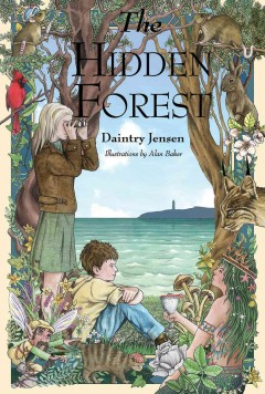 The hidden forest /  Daintry Jensen ; illustrations by Alan Baker. - Daintry Jensen ; illustrations by Alan Baker.