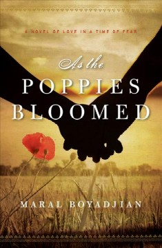 As the Poppies Bloomed : A Novel of Love in a Time of Fear