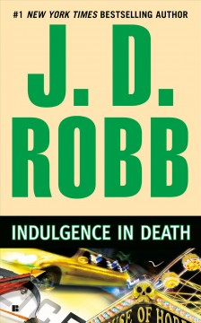 Indulgence in death /  J.D. Robb. - J.D. Robb.