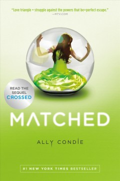Matched  /  Ally Condie. - Ally Condie.