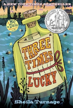 Three times lucky /  by Sheila Turnage. - by Sheila Turnage.