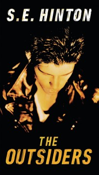 The outsiders  /  by S. E. Hinton. - by S. E. Hinton.