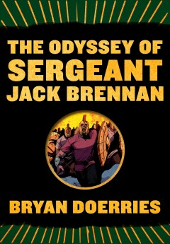 The Odyssey Of Sergeant Jack Brennan : Pantheon graphic novels / Bryan Doerries. - Bryan Doerries.