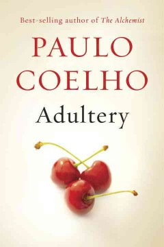 Adultery : a novel - Paulo Coelho ; translated from the Portuguese by Margaret Jull Costa and Zoë Perry.
