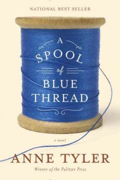 A Spool Of Blue Thread / Anne Tyler - Anne Tyler