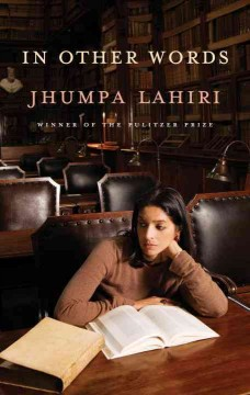 In other words /  Jhumpa Lahiri ; translated from the Italian by Ann Goldstein. - Jhumpa Lahiri ; translated from the Italian by Ann Goldstein.