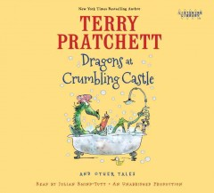 Dragons at Crumbling Castle : and other tales / Terry Pratchett. - Terry Pratchett.
