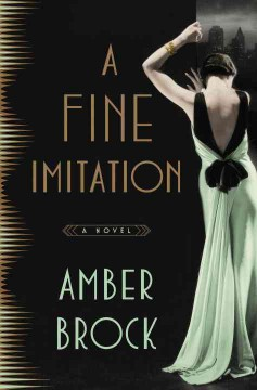 A fine imitation : a novel / Amber Brock. - Amber Brock.
