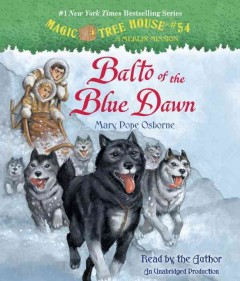 Balto of the Blue Dawn /  Mary Pope Osborne. - Mary Pope Osborne.
