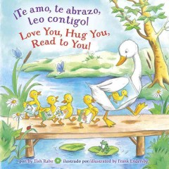 Te Amo, Te Abrazo, Leo Contigo / Love You, Hug You, Read to You!