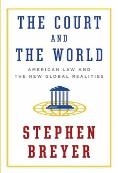 Court and the World : American Law and the New Global Realities