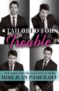 Tailored for Trouble : A Romantic Comedy