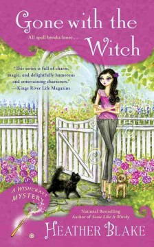 Gone with the witch : a wishcraft mystery / Heather Blake.